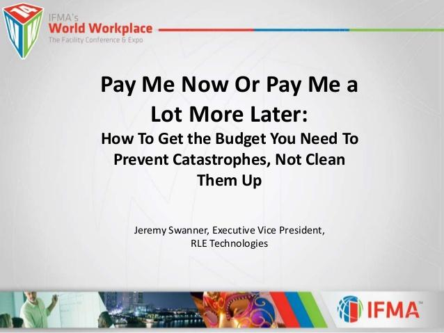 pay-me-now-or-pay-me-a-lot-more-later-1-638.jpg